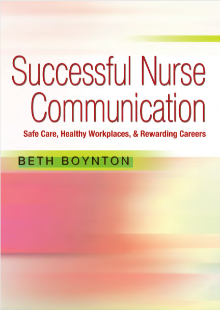 Successful nurse Communication Safe Care, Healthy Workplaces, & Rewarding Careers